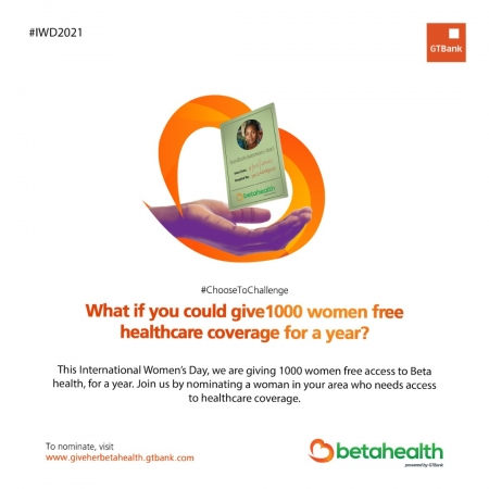 GiveHerBetaHealth: GTBank Champions Access to Health Insurance for Women on International Women's Day.